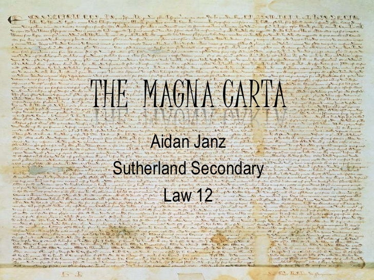 The  Magna Carta<br />Aidan Janz <br />Sutherland Secondary <br />Law 12<br />