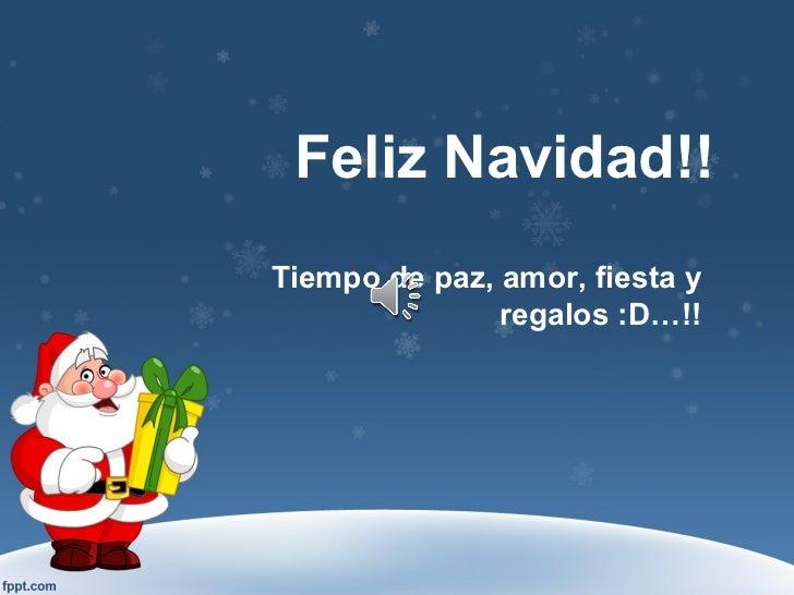 Feliz Navidad!! Tiempo de paz, amor, fiesta y regalos :D…!!