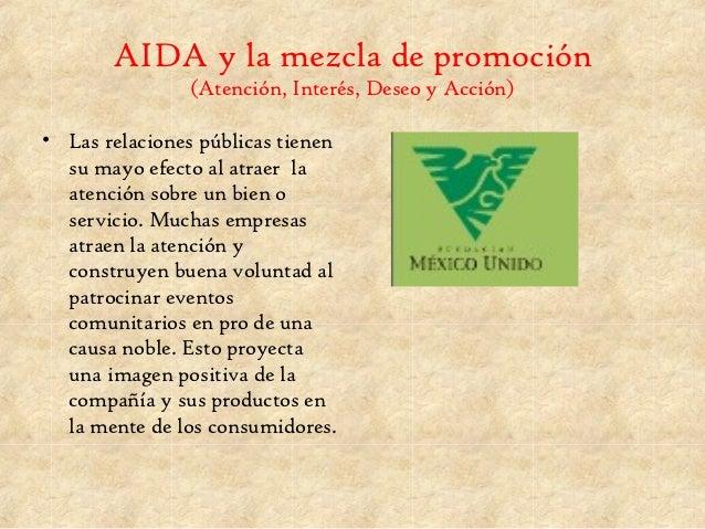 AIDA y la mezcla de promoción                (Atención, Interés, Deseo y Acción)• Las relaciones públicas tienen  su mayo ...