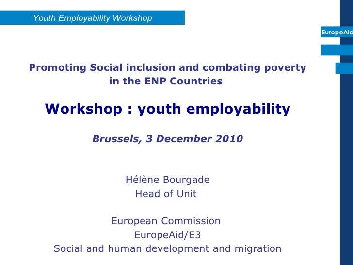 <ul><li>Promoting Social inclusion and combating poverty </li></ul><ul><li>in the ENP Countries  </li></ul><ul><li>Worksho...