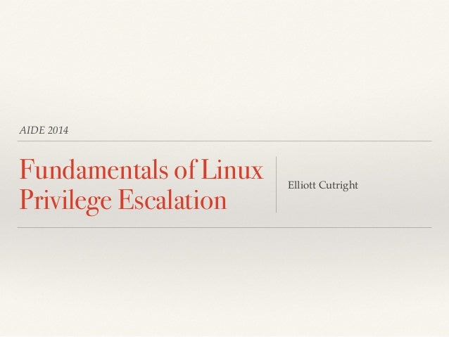 Aide 2014 - Fundamentals of Linux Privilege Escalation