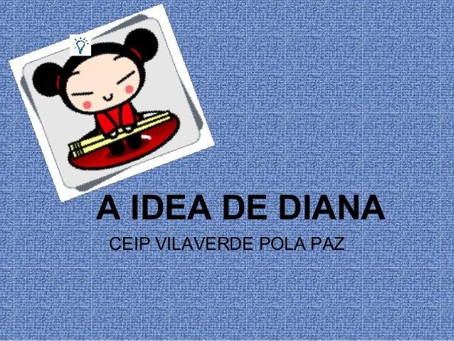A IDEA DE DIANACEIP VILAVERDE POLA PAZ