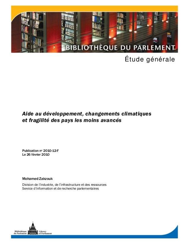 Étude générale Aide au développement, changements climatiques et fragilité des pays les moins avancés Publication no 2010-...