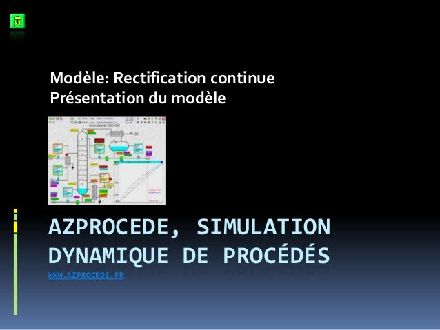 Modèle: Rectification continue Présentation du modèle  AZPROCEDE, SIMULATION DYNAMIQUE DE PROCÉDÉS WWW.AZPROCEDE.FR