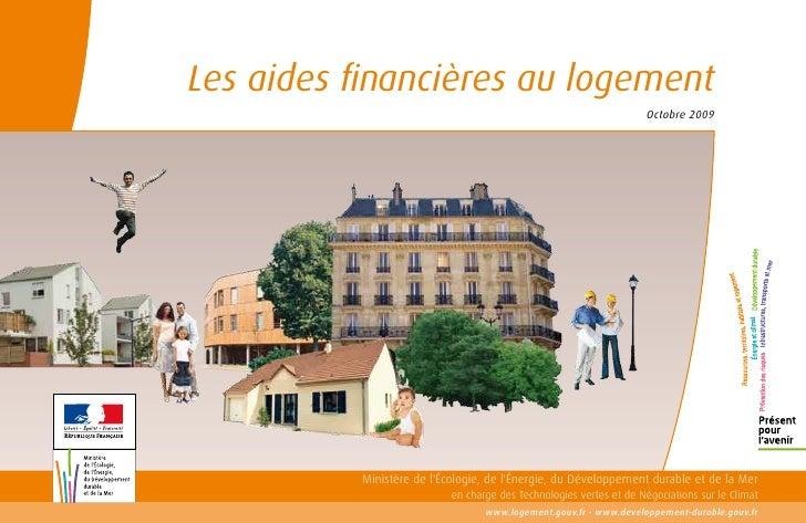 Les aides financières au logement                                                                      Octobre 2009       ...