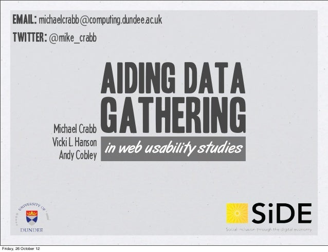 email: michaelcrabb@computing.dundee.ac.uk     twitter: @mike_crabb                                          Aiding Data  ...