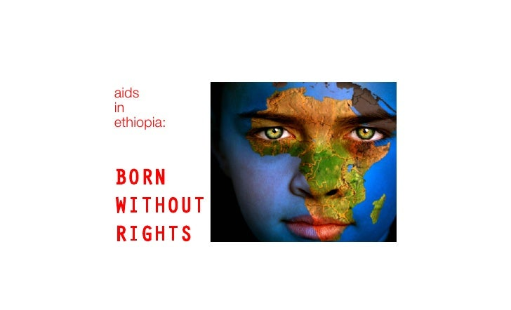 aids in ethiopia:   BORN WITHOUT RIGHTS