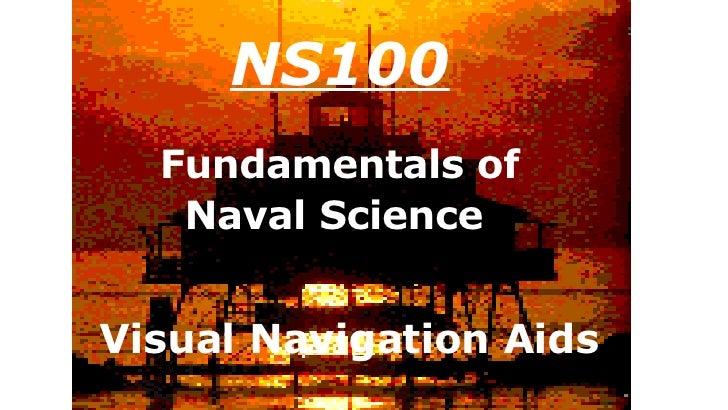 NS100 Fundamentals of Naval Science   Visual Navigation Aids