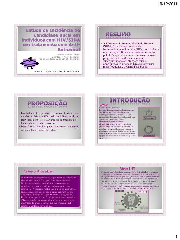 19/12/2011      Estudo da Incidência de         Candidíase Bucal em    indivíduos com HIV/SIDA     em tratamento com Anti-...