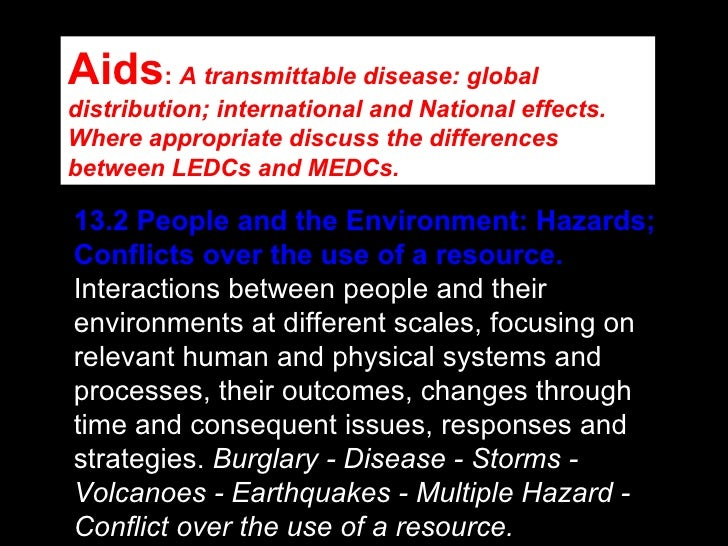 13.2   People and the Environment: Hazards; Conflicts over the use of a resource. Interactions between people and their en...