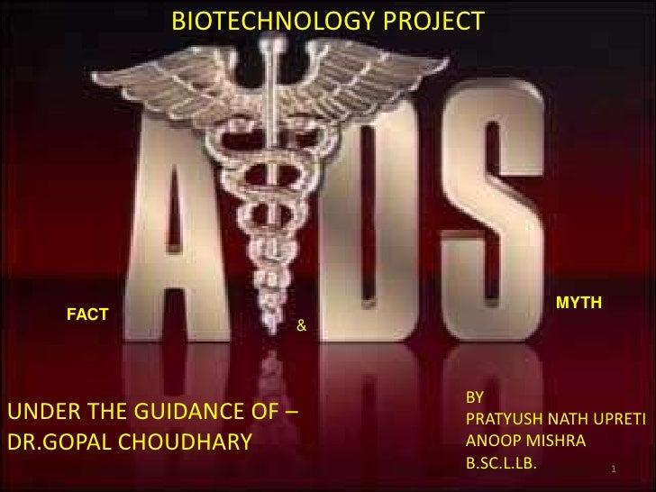 BIOTECHNOLOGY PROJECT                                             MYTH     FACT                       &                   ...