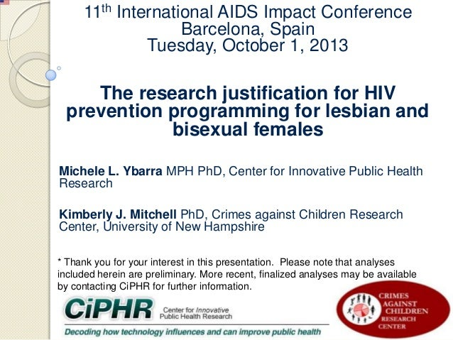11th International AIDS Impact Conference Barcelona, Spain Tuesday, October 1, 2013  The research justification for HIV pr...