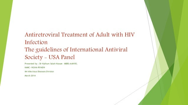 Antiretroviral Treatment of Adult with HIV Infection The guidelines of International Antiviral Society - USA Panel Present...