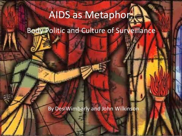 AIDS as Metaphor:Body Politic and Culture of Surveillance      By DesiWimberly and John Wilkinson