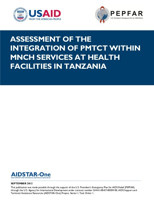 AIDSTAR-One Assessment of the Integration of PMTCT within MNCH Services at Health Facilities in Tanzania