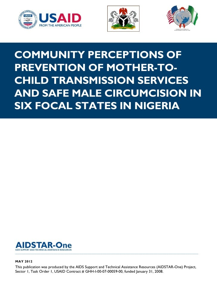 COMMUNITY PERCEPTIONS OFPREVENTION OF MOTHER-TO-CHILD TRANSMISSION SERVICESAND SAFE MALE CIRCUMCISION INSIX FOCAL STATES I...