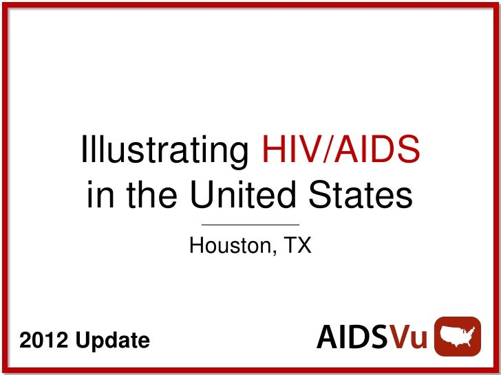 Illustrating HIV/AIDS      in the United States              Houston, TX2012 Update