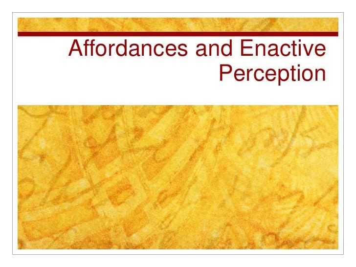 Affordances and Enactive Perception<br />