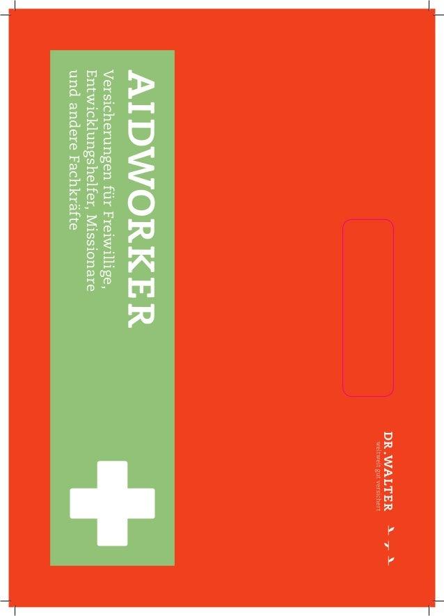 1 VersicherungenfürFreiwillige, Entwicklungshelfer,Missionare undandereFachkräfte