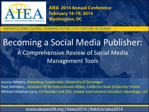 Becoming a Social Media Publisher:  A Comprehensive Review of Social Media  Management Tools Jessica Winters,...