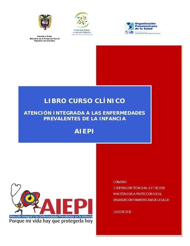 Libertad y Orden Ministerio de la Protección Social República de Colombia LIBRO CURSO CLÍNICO ATENCIÓN INTEGRADA A LAS ENF...