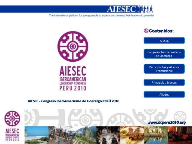 AIESEC - Congreso Iberoamericano de Liderazgo PERÚ 2010AIESEC - Congreso Iberoamericano de Liderazgo PERÚ 2010 www.ilcperu...