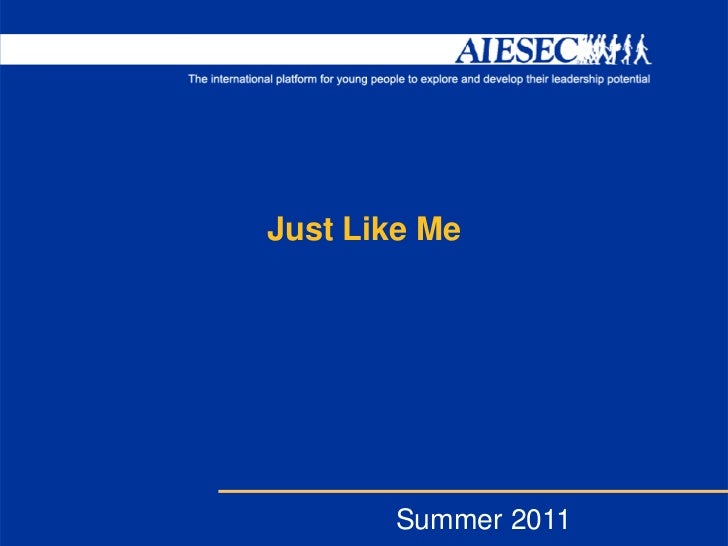 AIESEC 101 - Just Like Me