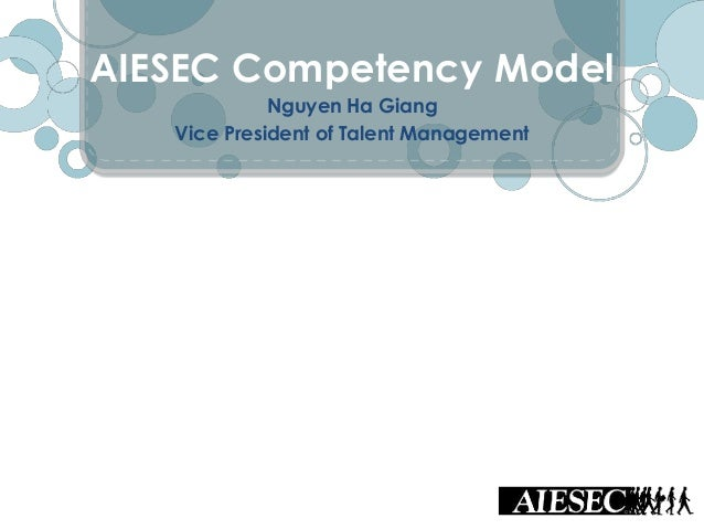 Nguyen Ha Giang Vice President of Talent Management AIESEC Competency Model