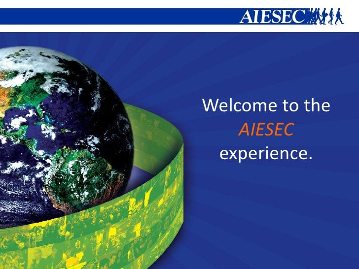 Welcome to the <br />AIESEC<br />experience.<br />
