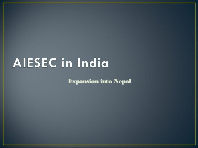 Aiesec in india   expansion into nepal