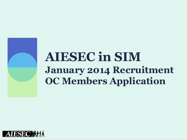 Aiesec in sim 13 14 january '14 oc members application