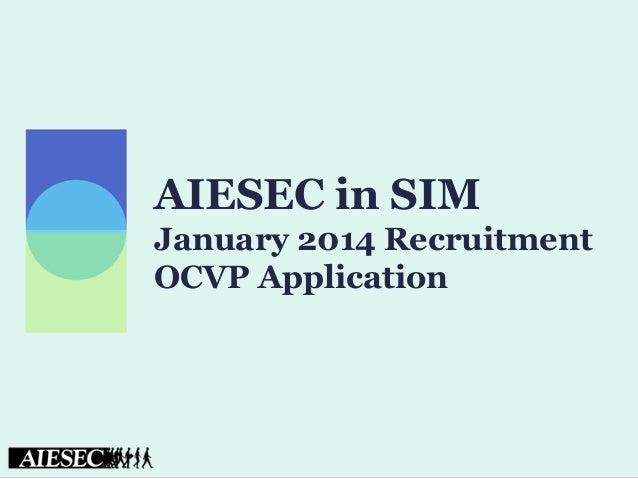 AIESEC in SIM January 2014 Recruitment OCVP Application
