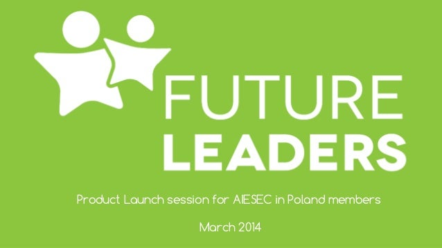Product Launch session for AIESEC in Poland members March 2014
