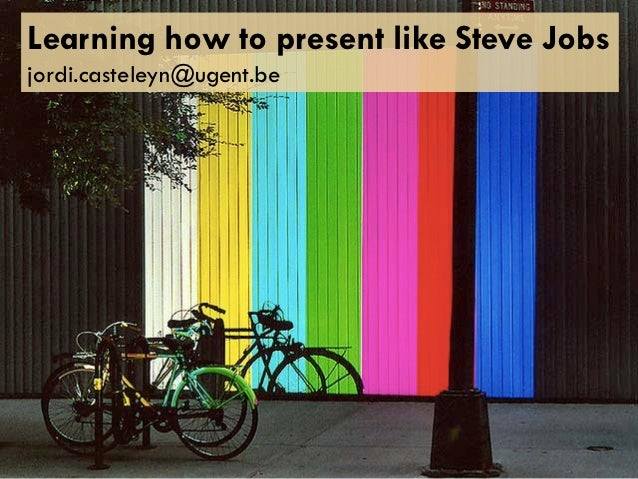 Learning how to present like Steve Jobsjordi.casteleyn@ugent.be