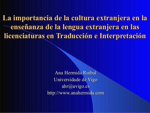 La importancia de la cultura extranjera en la enseñanza de la lengua extranjera en las licenciaturas en Traducción e Interpretación