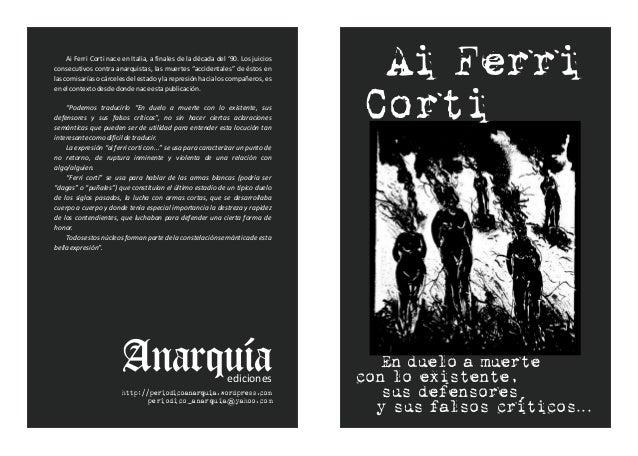 """Ai Ferri Corti nace en Italia, a finales de la década del '90. Los juiciosconsecutivos contra anarquistas, las muertes """"ac..."""