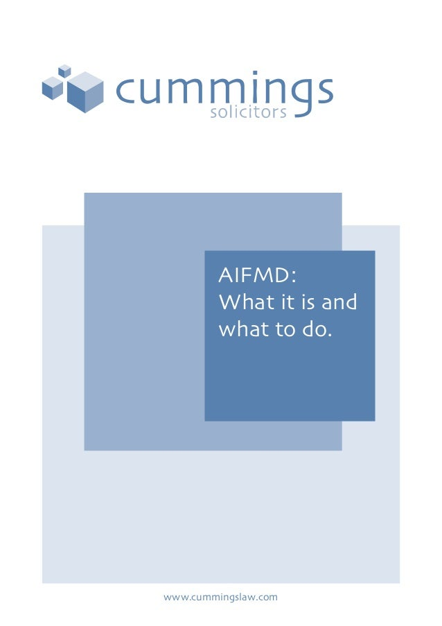 AIFMD:What it is andwhat to do.www.cummingslaw.com