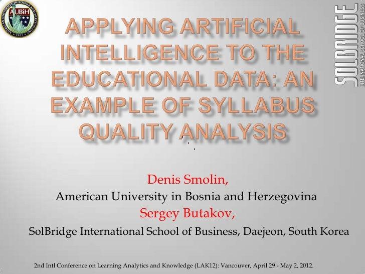 Denis Smolin,       American University in Bosnia and Herzegovina                                     Sergey Butakov,SolBr...