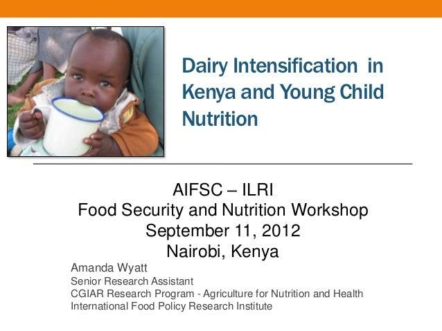 Amanda Wyatt (IFPRI) - Dairy Intensification in Kenya and Young Child Nutrition