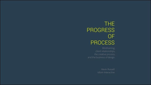 Why We Wireframe: Progress of Process