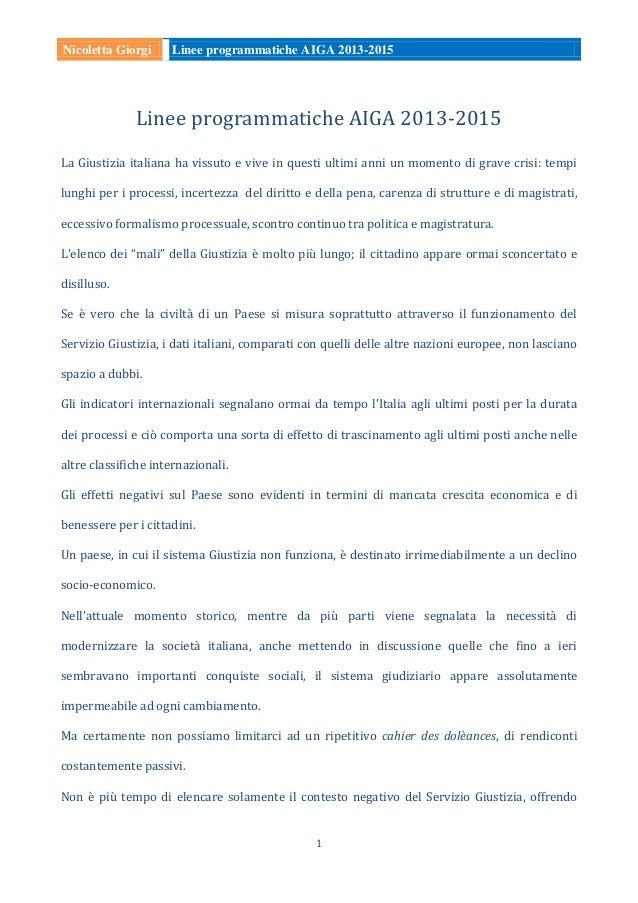 Nicoletta Giorgi Linee programmatiche AIGA 2013-2015 1 Linee programmatiche AIGA 2013-2015 La Giustizia italiana ha vissut...