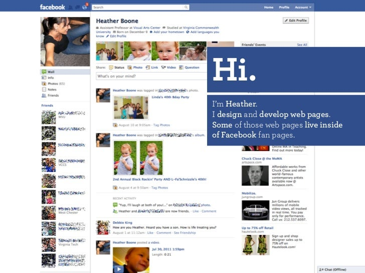 Hi.I'm Heather.I design and develop web pages.Some of those web pages live insideof Facebook fan pages.