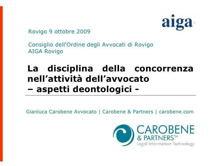 Rovigo 9 ottobre 2009  Consiglio dell'Ordine degli Avvocati di Rovigo AIGA Rovigo   La disciplina della concorrenza nell'a...