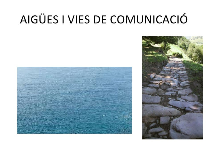 AIGÜES I VIES DE COMUNICACIÓ