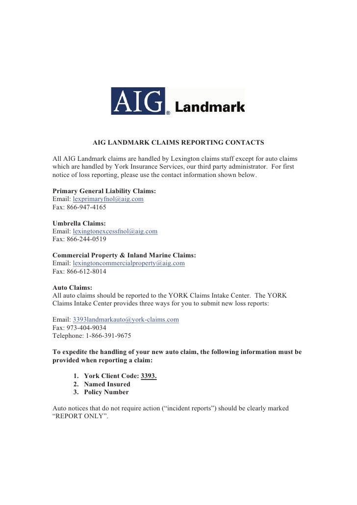 AIG LANDMARK CLAIMS REPORTING CONTACTS  All AIG Landmark claims are handled by Lexington claims staff except for auto clai...