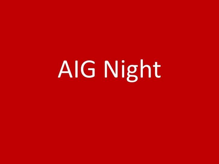 Aig night
