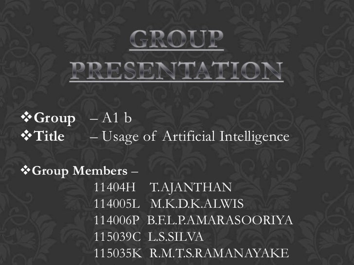 Group – A1 bTitle – Usage of Artificial IntelligenceGroup Members –         11404H    T.AJANTHAN         114005L   M.K....