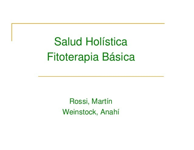 Salud Holística Fitoterapia Básica Rossi, Martín Weinstock, Anahí