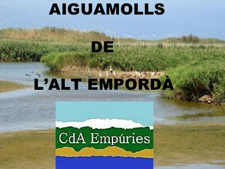 AIGUAMOLLS DE  L'ALT EMPORDÀ
