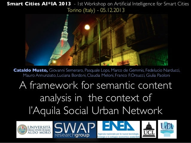 Smart Cities AI*IA 2013 - 1st Workshop on Artificial Intelligence for Smart Cities  Torino (Italy) - 05.12.2013  Cataldo Mu...